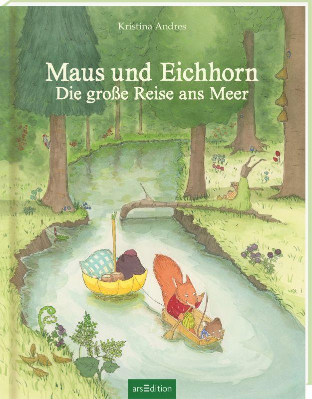 Kristina Andres: Maus und Eichhorn - Die große Reise ans Meer