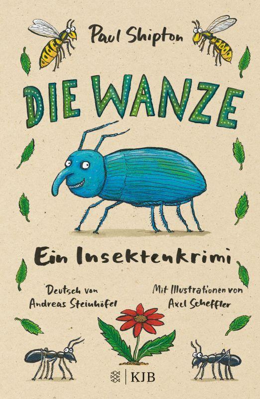 Die Wanze von Paul Shipton, Illustrationen von Axel Scheffler