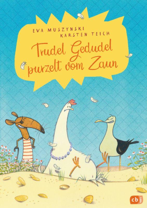 Eva Muszynski, Karsten Teich Trudel Gedudel purzelt vom Zaun Buchtipp