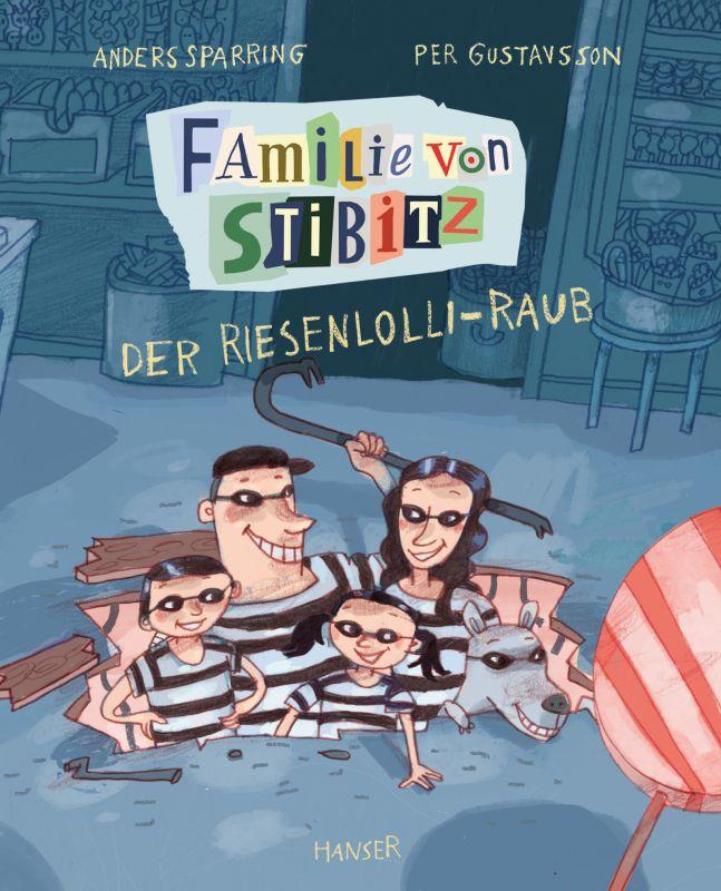 Anders Sparring, Per Gustavsson, Familie von Stibitz - Der Riesenlolli-Raub