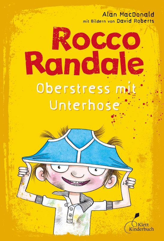 MacDonald, Alan : Rocco Randale - Oberstress mit Unterhose
